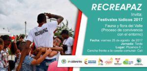 """Festival Recreapaz 2017 """"Fauna y Flora del Valle"""" @ Pizamos II   Cali   Valle del Cauca   Colombia"""